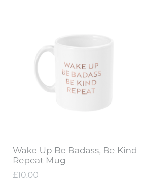 """I love that it says both 'Be Badass' AND """"Be Kind""""!!"""